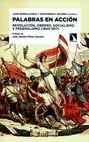 Palabras en acción. Revolución, obrero, socialismo y federalismo (1843-1917) | comprar en libreriasiglo.com