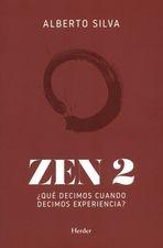 Zen 2. ¿Qué decimos cuando decimos experiencia?