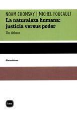 Naturaleza humana: justicia versus poder. Un debate, La