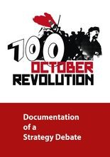 100 Years October Revolution - Documentation of a Strategy Debate