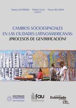 Cambios Socio-Espaciales en las Ciudades Latinoamericanas: ¿Proceso de Gentrificación?