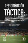 Periodización táctica: un ejemplo de aplicación en el fútbol basado en el sistema de juego 1-4-4-2 | comprar en libreriasiglo.com