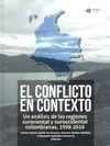 El Conflicto en contexto. Un análisis de las regiones suroriental y suroccidental colombianas, 1998-2016 | comprar en libreriasiglo.com