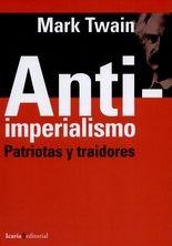 Anti-imperialismo. Patriotas y traidores