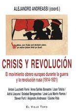 Crisis y revolución. El movimiento obrero europeo durante la guerra y la Revolución Rusa (1914-1921)