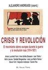Crisis y revolución. El movimiento obrero europeo durante la guerra y la Revolución Rusa (1914-1921) | comprar en libreriasiglo.com