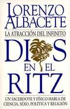 Dios en el Ritz. La atracción del infinito