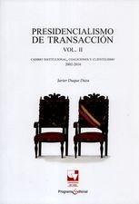 Presidencialismo de transacción Volúmen II. Cambio institucional, coaliciones y clientelismo 2002-2016