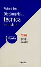 Diccionario de la técnica industrial. Tomo I Inglés - Español