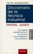 Diccionario de la técnica industrial. Tomo II. Alemán-Español
