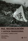 Paz, reconciliación y justicia transicional en Colombia y América Latina | comprar en libreriasiglo.com