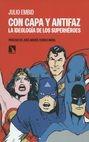 Con capa y antifaz. La ideología de los superhéroes | comprar en libreriasiglo.com