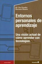 Entornos personales de aprendizaje. Una visión actual de cómo aprender con tecnologías