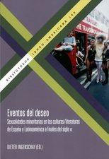 Eventos del deseo. Sexualidades minoritarias en las culturas/literaturas de España y Latinoamérica a finales del siglo XX