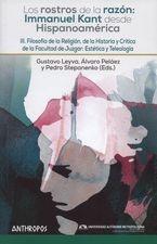 Rostros de la razón: Immanuel Kant desde Hispanoamérica III. Filosofía de la religión, de la historia y crítica de la facultad de juzgar, Los