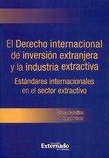 Derecho internacional de la inversión extranjera y la industria extractiva. Estándares internacionales, El
