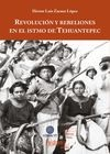 Revolución y rebeliones en el istmo de Tehuantepec