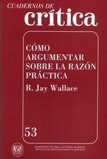 Cuadernos de crítica 53. Cómo argumentar sobre la razón práctica