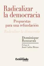 Radicalizar la democracia: propuestas para una refundación