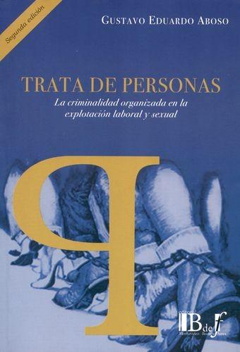Trata de personas la criminalidad organizada en la explotación laboral y sexual | comprar en libreriasiglo.com
