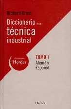 Diccionario de la técnica industrial Tomo I. Alemán-Español