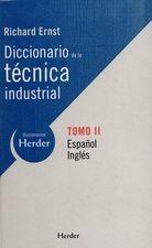 Diccionario de la técnica industrial Tomo. II  Inglés-Español
