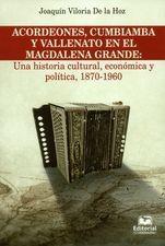 Acordeones cumbiamba y vallenato en el Magdalena grande: una historia cultural, económica y política, 1870-1960
