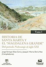 """Historia de Santa Marta y el """"Magdalena grande"""" Tomos I-II"""
