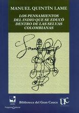 Pensamientos del indio que se educó dentro de las selvas colombianas, Los