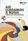Así llegamos a Rusia   comprar en libreriasiglo.com