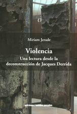 Violencia. Una lectura desde la deconstrucción de Jacques Derrida