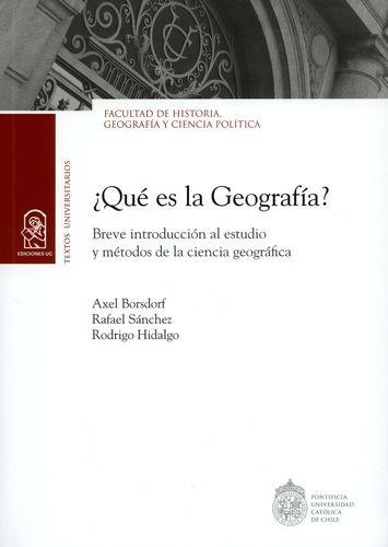 ¿Qué es la geografía? Breve introducción al estudio y métodos de la ciencia geográfica | comprar en libreriasiglo.com