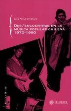 Des/encuentros en la música popular chilena 1970-1990