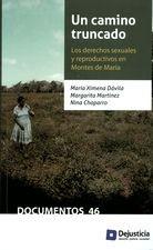Un camino truncado. Los derechos sexuales y reproductivos en Montes de María