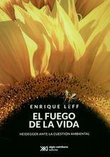Fuego de la vida. Heidegger ante la cuestión ambiental, El