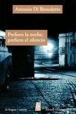 Prefiero la noche, prefiero el silencio