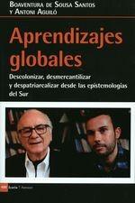 Aprendizajes globales. Descolonizar, desmercantilizar y despatriarcalizar desde las epistemologías del Sur