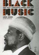 Black music. Free jazz y conciencia negra 1959-1967