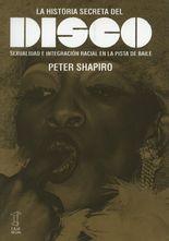 Historia secreta del disco. Sexualidad e integración racial en la pista de baile, La