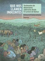Que nos llamen inocentes. Testimonios de detenciones arbitrarias desde El Carmen de Bolívar. Víctimas de El Carmen de Bolívar