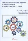 Cómo realizar un estudio científico en ciencias sociales, de la educación y de la salud | comprar en libreriasiglo.com