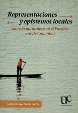 Representaciones y epistemes locales sobre la naturaleza en el Pacífico sur de Colombia