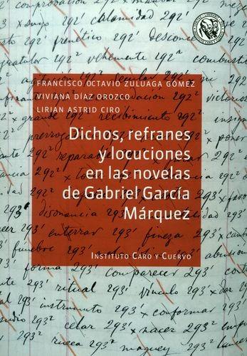 Dichos, refranes y locuciones en las novelas de Gabriel García Márquez | comprar en libreriasiglo.com