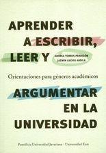 Aprender a escribir, leer y argumentar en la universidad. Orientaciones para géneros académicos