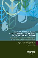 Estudios jurídicos sobre aprovechamiento sustentable de los recursos naturales