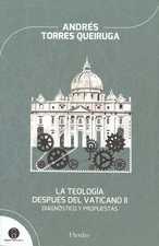 Teología después del Vaticano II. Diagnóstico y propuestas, La