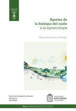 Aportes de la biología del suelo a la agroecología