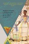 Mujeres esclavas y abolicionistas en la España de los siglos XVI-XIX