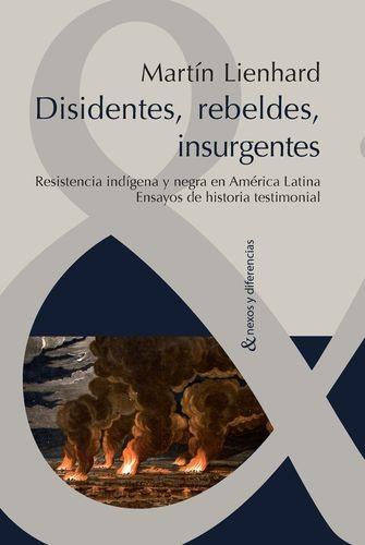 Disidentes, rebeldes, insurgentes