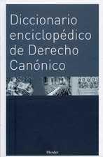 Diccionario enciclopédico de Derecho Canónico